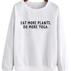 Eat More Plants, Do More Yoga. - Crew Sweatshirt