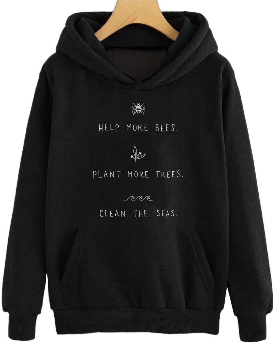 Help More Bees, Plant More Trees, Clean the Seas. - Hoodie (without zip)
