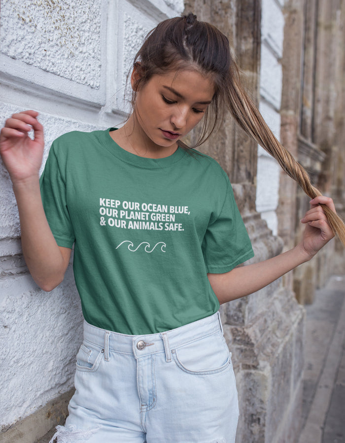 Keep Our Ocean Blue, Our Planet Green & Our Animals Safe. - Eco Tee