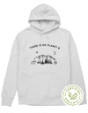 There Is No Planet B - Organic Hoodie (without zip)