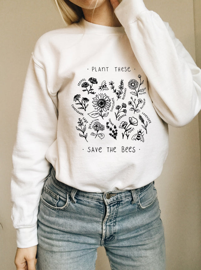 Plant These, Save The Bees Sweatshirt