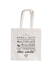 Small Acts Tote Bag