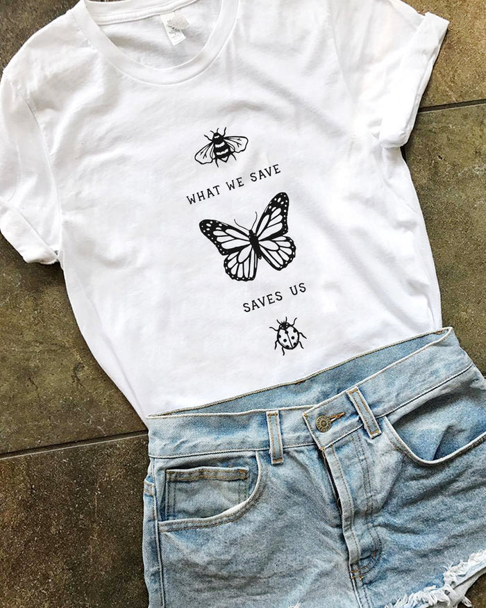What We Save, Saves Us - Eco Tee