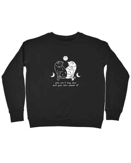 You Can't Buy Love Sweatshirt