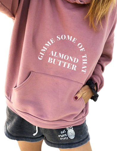 Pullover Sweatshirt - Gimme Some Of That Almond Butter - Pullover Sweatshirt