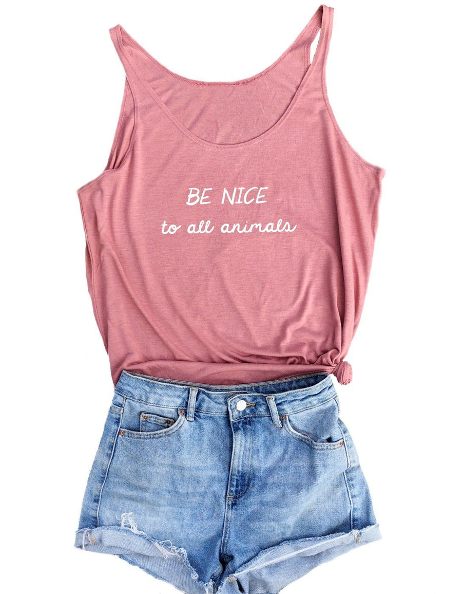 Slouchy Tank - Be Nice To All Animals - Women's Slouchy Tank