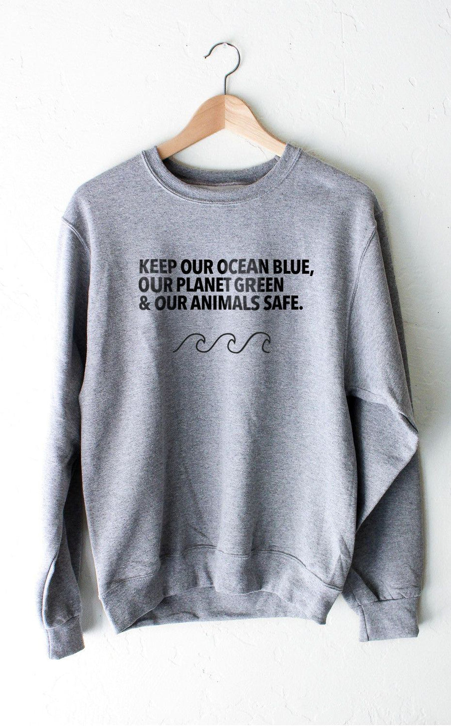 Sweatshirt - Keep Our Ocean Blue, Our Planet Green & Our Animals Safe - Unisex Crewneck Sweatshirt