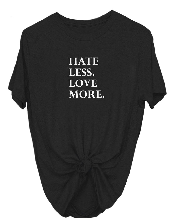 T-Shirts - Hate Less, Love More - Tee
