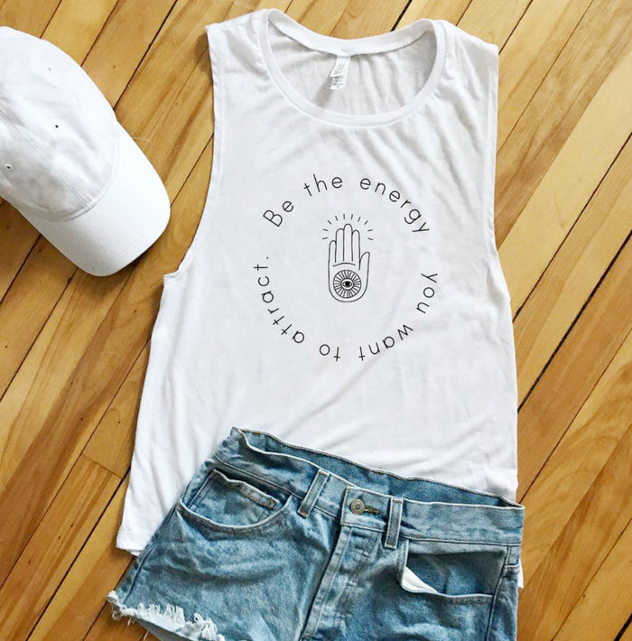 Organic Muscle Tank - Be The Energy You Want To Attract - Eco Muscle Tank