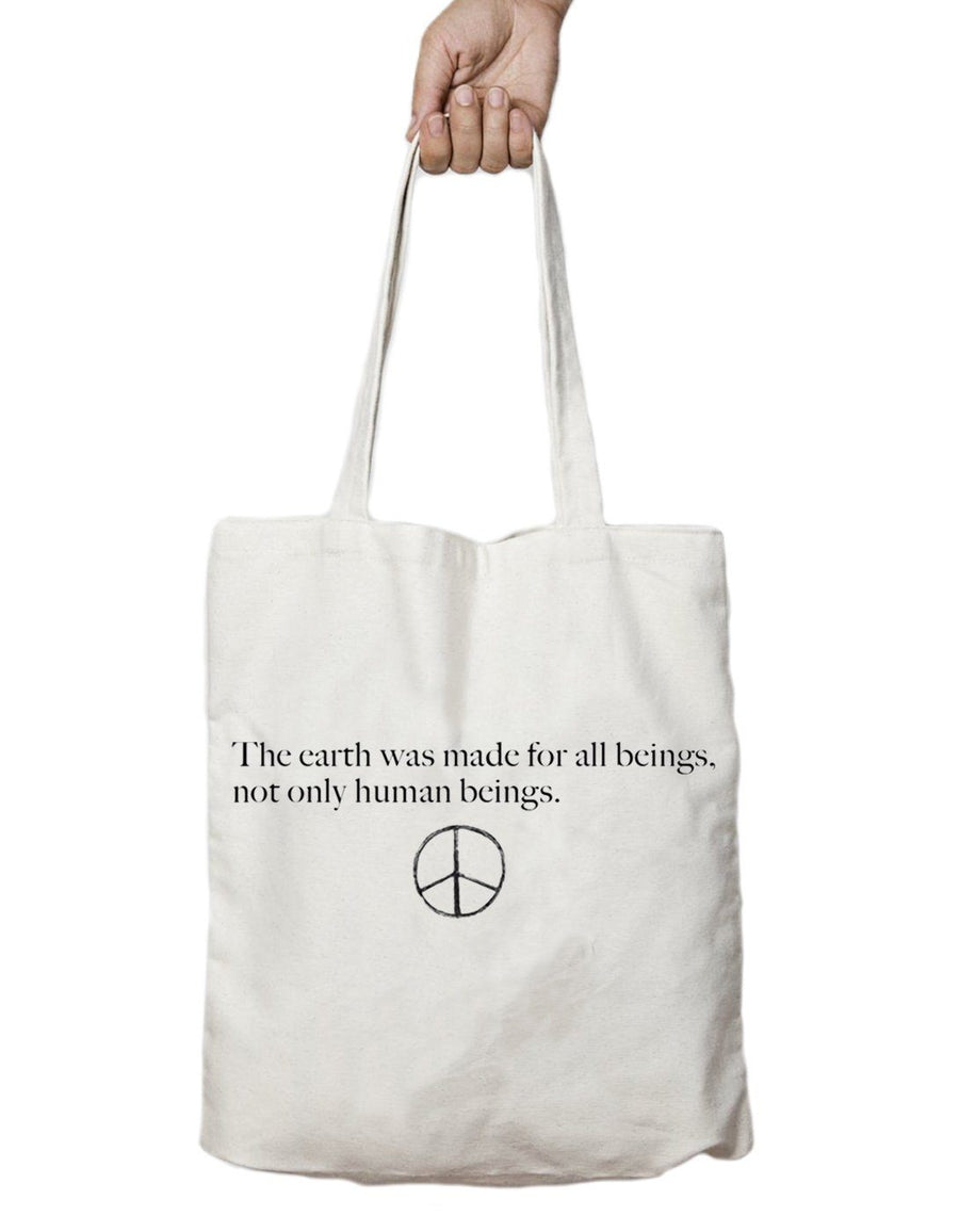 Tote Bags - The Earth Was Made For All Beings, Not Only Humans Beings - Tote Bags
