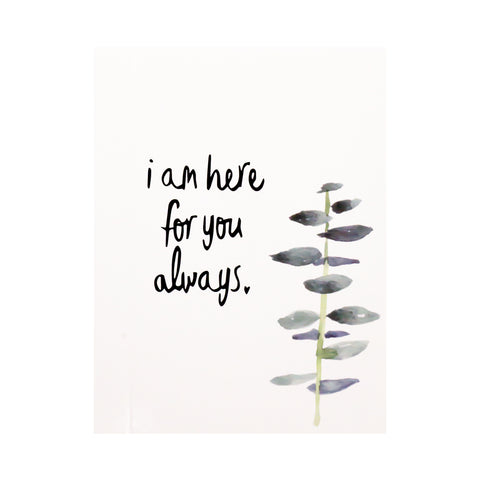 I am here for you always handwritten card PI care package show your love