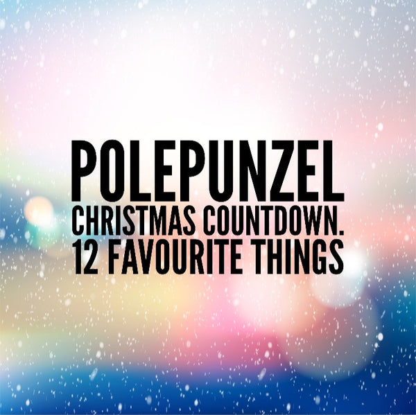 Polepunzel's 12 Favorite Things!