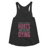 Everything hurts and im dying black and pink tank