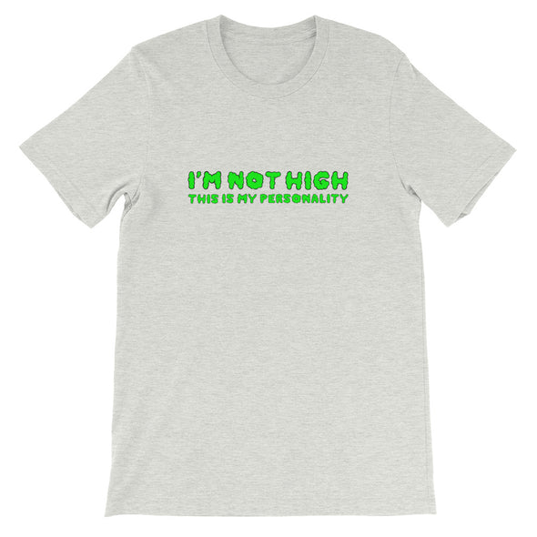 Not High Unisex T-Shirt