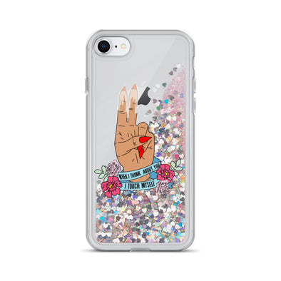 When I Think About You I Touch Yourself Liquid Glitter Phone Case
