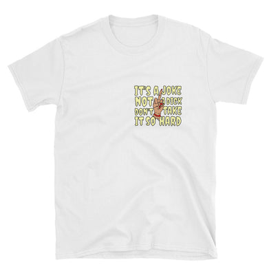 It's A Joke Unisex T-Shirt