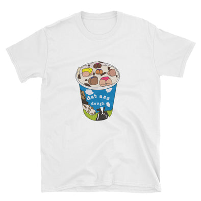 Dat Ass Dough T-Shirt