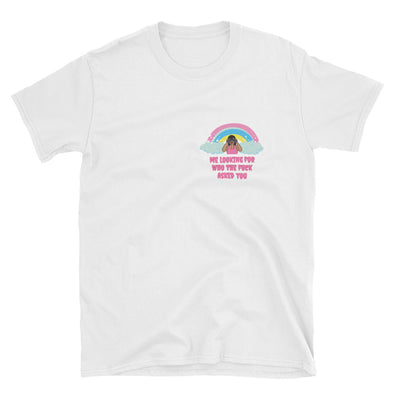 Me Looking For Who The Fuck Asked You Unisex T-Shirt