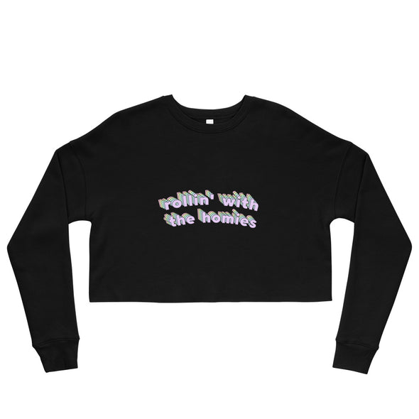 Rollin' With The Homies Crop Sweatshirt
