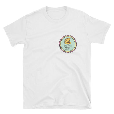 Bitch Better Have My Honey Unisex T-Shirt