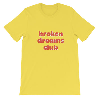 Broken Dreams Club Unisex T-Shirt