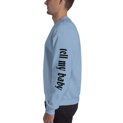 Tell My Baby I'm Back In Town Sweatshirt