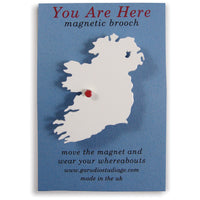 You Are Here Brooch Ireland