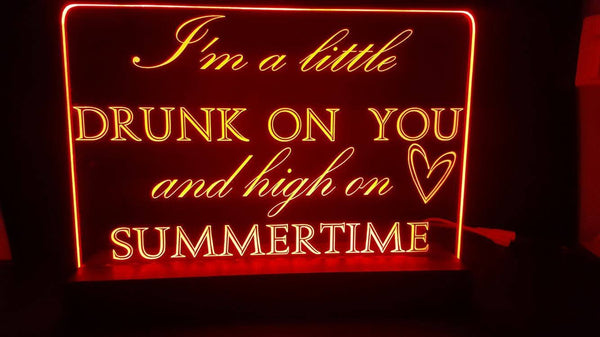 Drunk on you LED Light