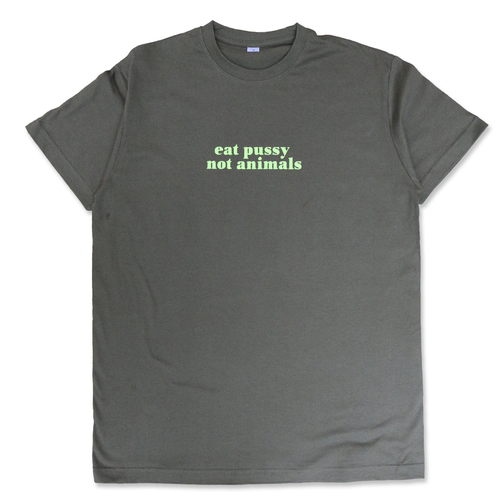 "#SMALLPRICE ""EAT PUSSY NOT ANIMALS"" OLIVE/ GREEN PASTEL"