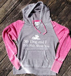 My Dog And I Talk Shit About You Womens Zen Hooded Sweat