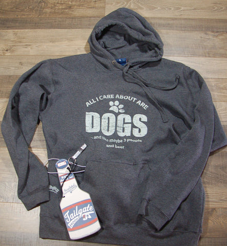All I Care About Are Dogs And Like Maybe 3 People And Beer Hoodie With Insulated Beverage Holder