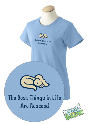 The Best Things In Life Are Rescued Womens Tee