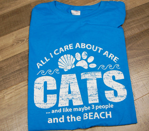 All I Care About Are Cats And like Maybe 3 People And The Beach Tee