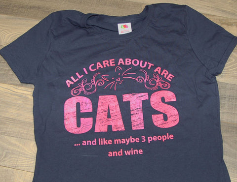 All I Care About Are Cats And Like Maybe 3 People And Wine Womens Tee