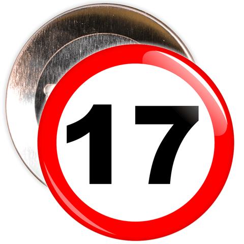 Speed Sign Themed 17th Birthday Badge