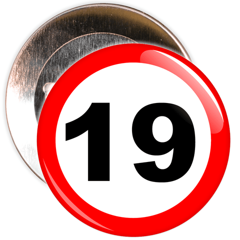 Speed Sign Themed 19th Birthday Badge