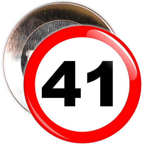 Speed Sign Themed 41st Birthday Badge