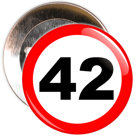 Speed Sign Themed 42nd Birthday Badge