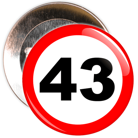 Speed Sign Themed 43rd Birthday Badge