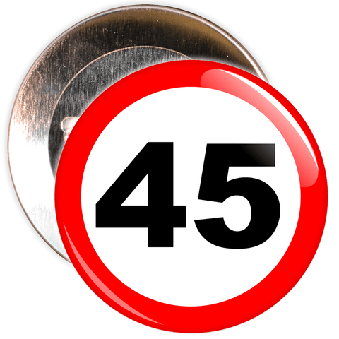 Speed Sign Themed 45th Birthday Badge