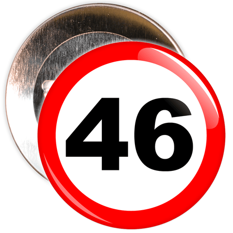 Speed Sign Themed 46th Birthday Badge