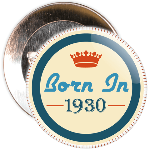 Born in 1930 Birthday Badge