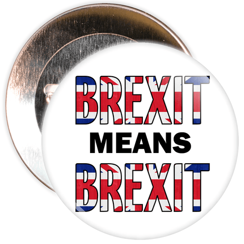 Brexit Means Brexit European Badge