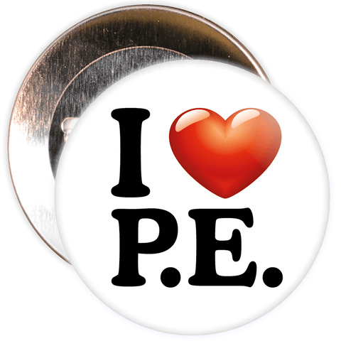 I Love PE Badge