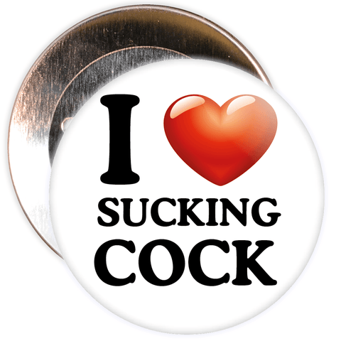 I Love Sucking Cock Badge