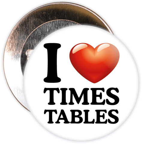 I Love Times Tables Badge