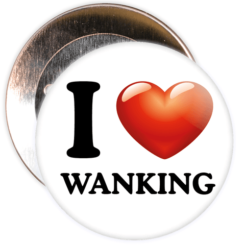 I Love Wanking Badge