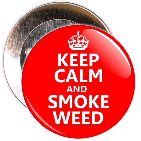 Keep Calm and Smoke Weed Badge