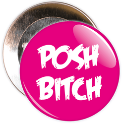 Posh Bitch Badge