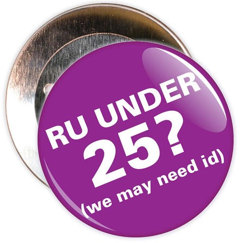 Challenge 25 Badges - R U Under 25? (purple)